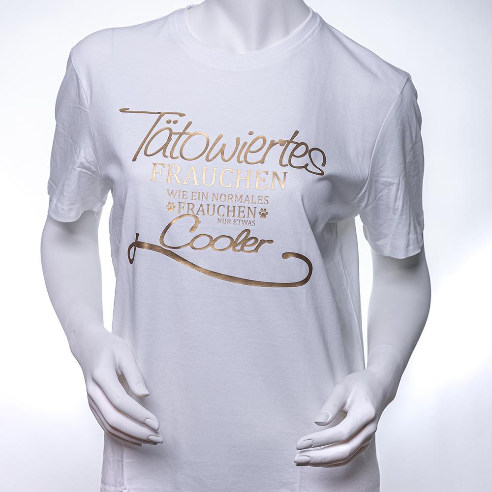 Frauen T-Shirt WEISS / Spruch: Tätowiertes Frauchen - Wie ein Frauchen, nur etwas cooler